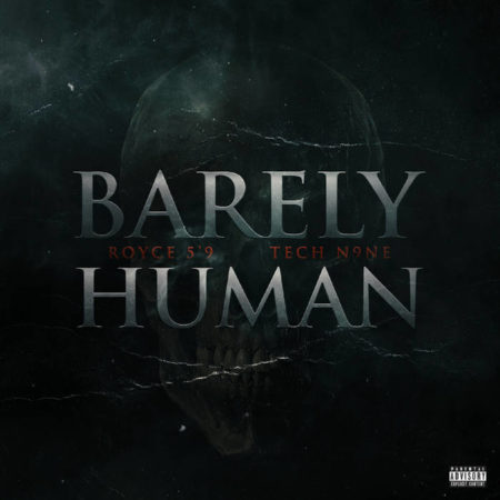 Royce Da 5'9 feat. Tech N9ne - Barely Human Audio Stream