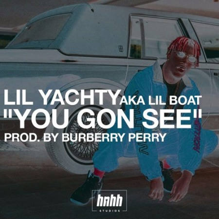 lil yachty you gon see