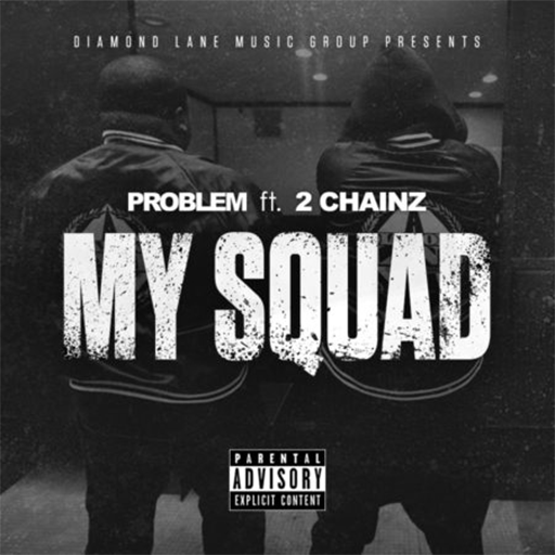 problem 2 chainz my squad