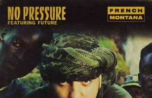French Montana - No Pressure feat. Future