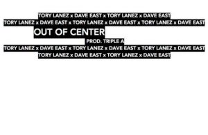 Tory Lanez feat. Dave East - Out of Center