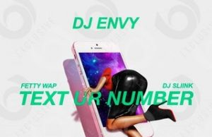 DJ Envy feat. DJ Slink and Fetty Wap - Text Ur Number Audio
